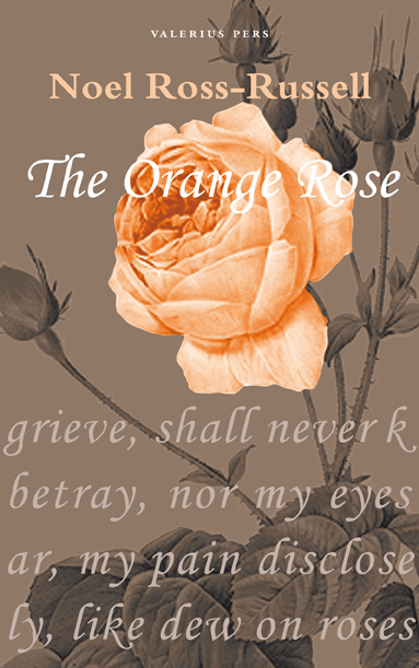 The Orange Rose Noel Ross-Russel