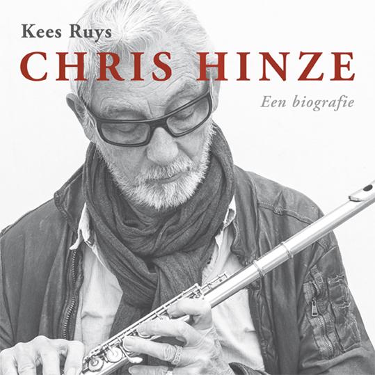 Chris Hinze. Een biografie