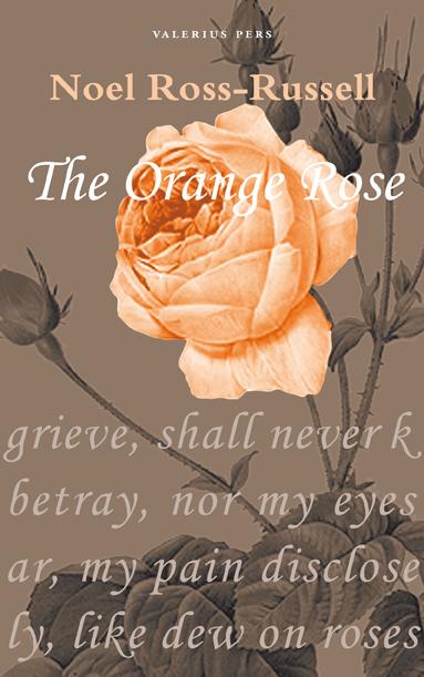 The Orange Rose Noel Ross-Russel