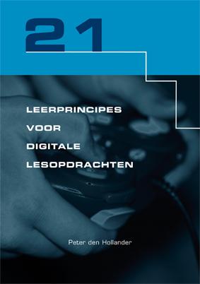 21 Leerprincipes voor digitale lesopdrachten Peter den Hollander